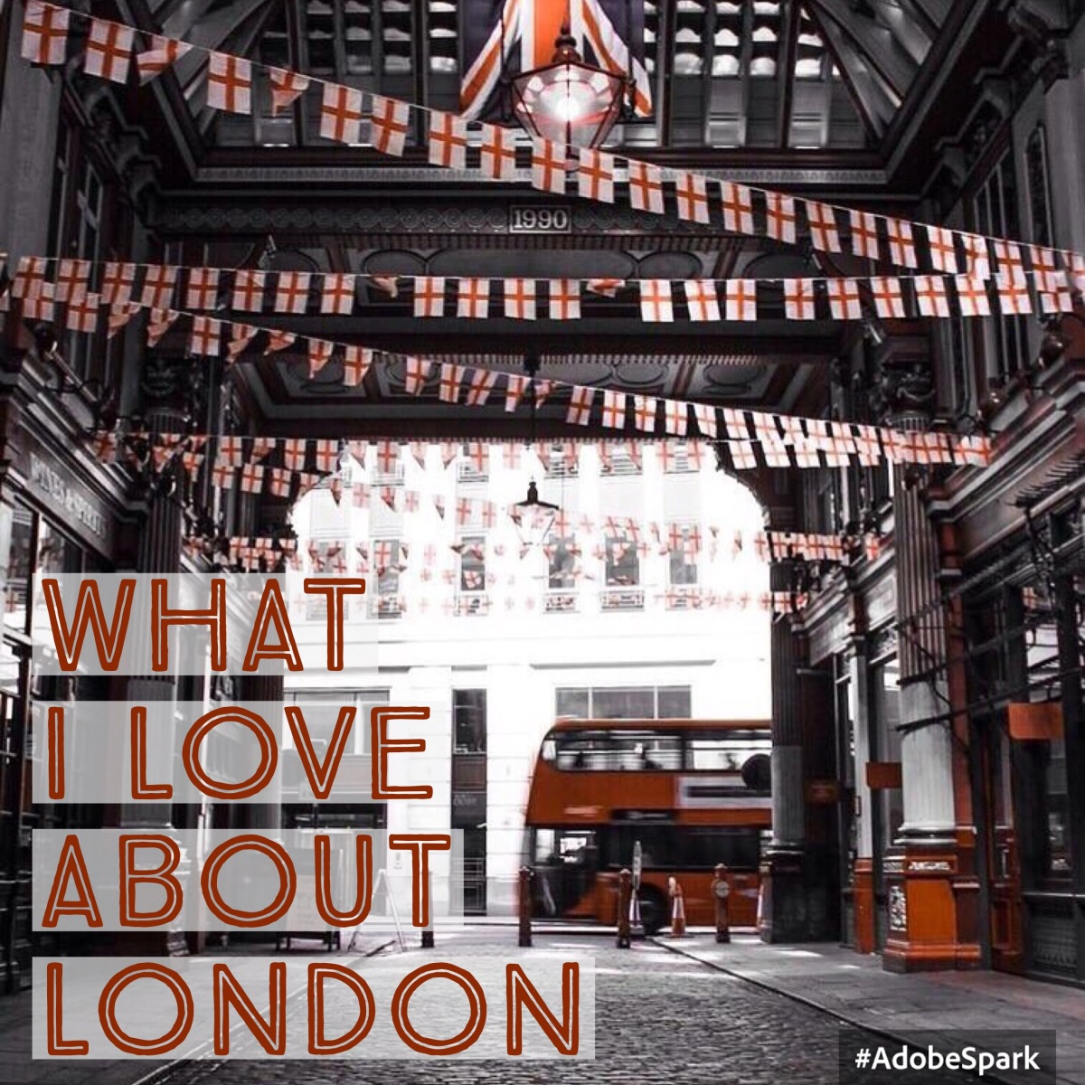 What I love about London , and you should too…