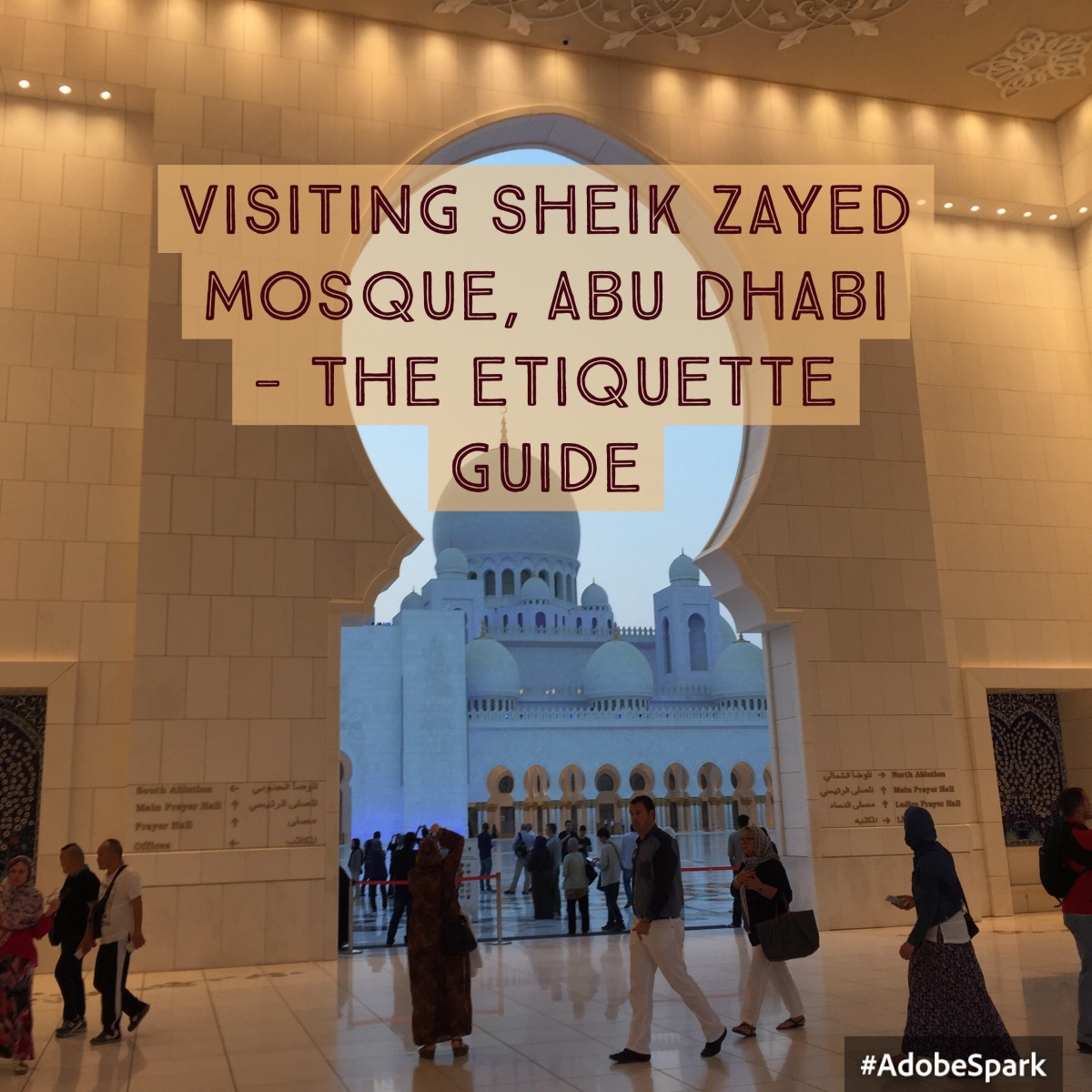 Visiting Sheik Zayed Mosque, Abu Dhabi – The etiquette  guide