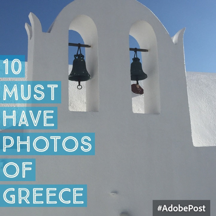 10 Must have photos of Greece