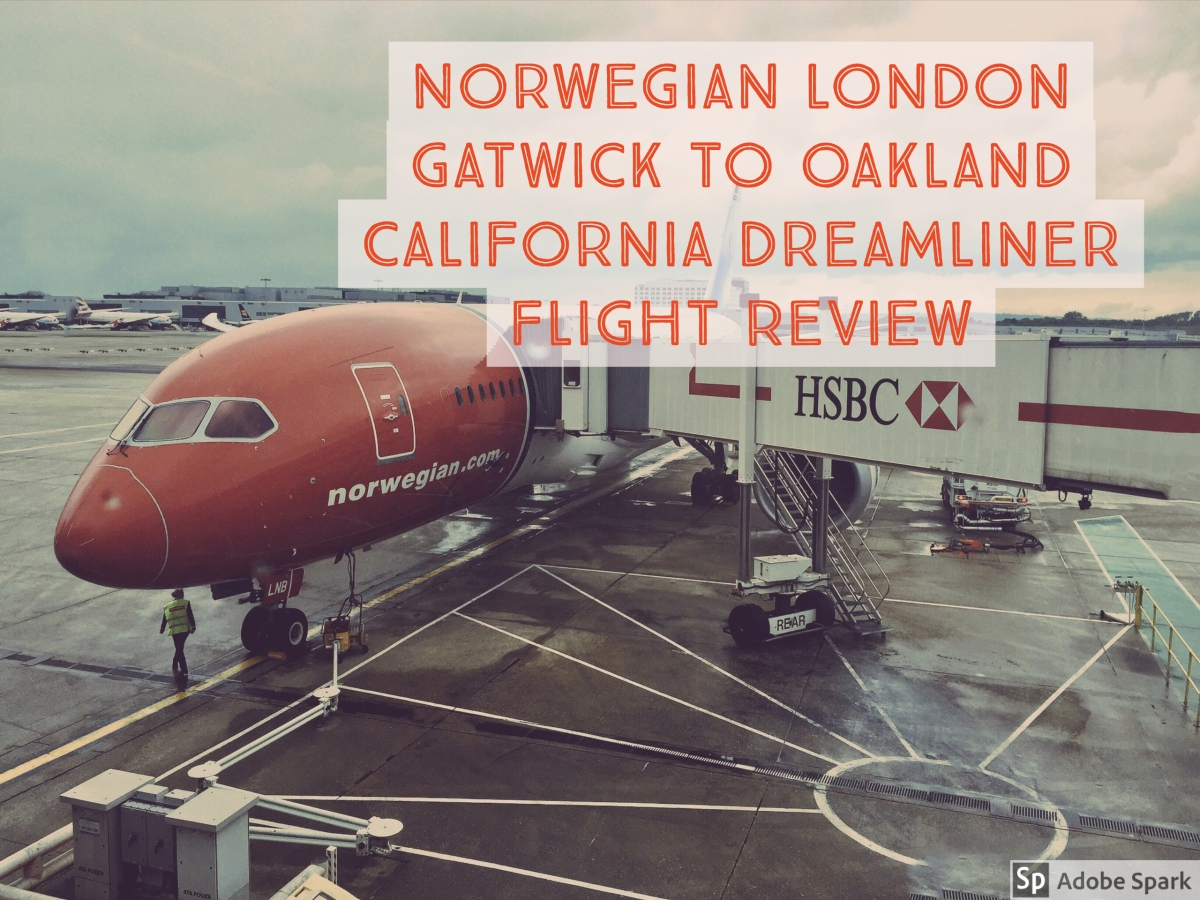 Norwegian Airlines Dreamliner London,Gatwick to Oakland,California Flight Review