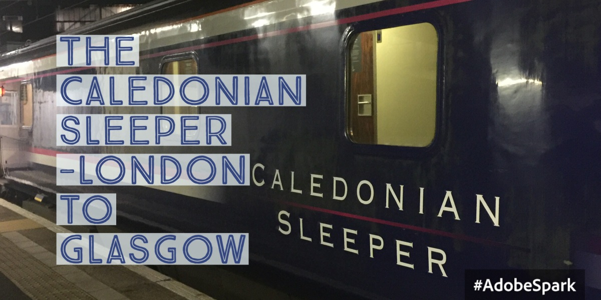 London to Glasgow Scotland on the Caledonian Sleeper Train