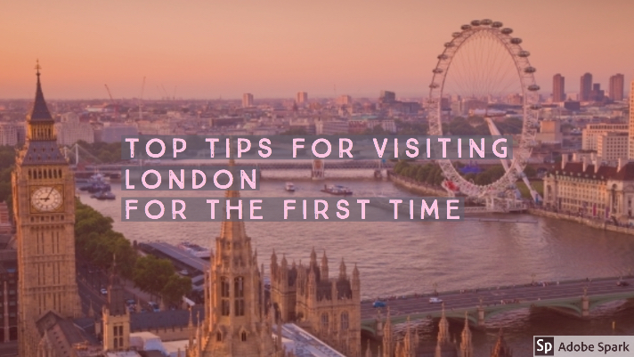 Top tips for visiting London for the first time … Part One