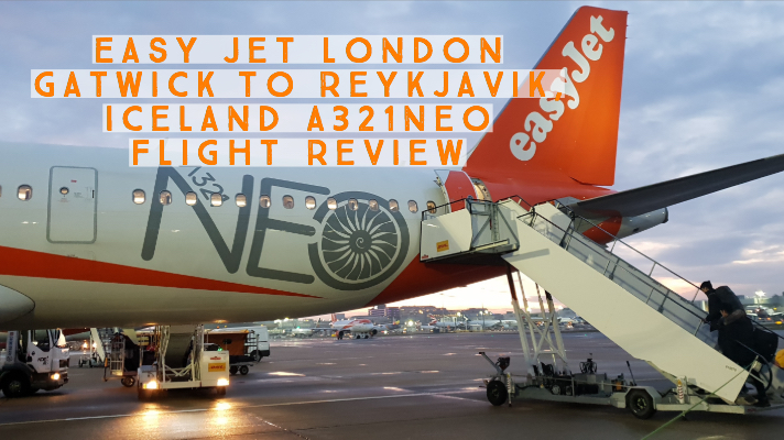 Easy Jet London Gatwick to Reykjavik, Iceland #A321Neo Flight Review….
