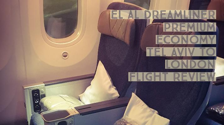 EL AL  787 Dreamliner, Premium Economy Cabin,  Tel Aviv to London Heathrow FlightReview