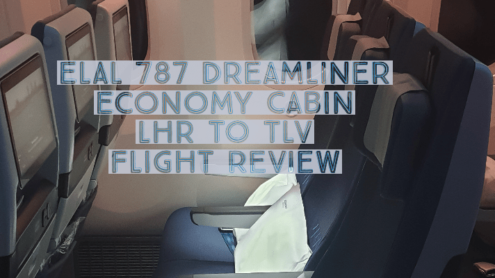 EL AL 787 Dreamliner, Economy Cabin  London Heathrow to Tel Aviv Flight Review…